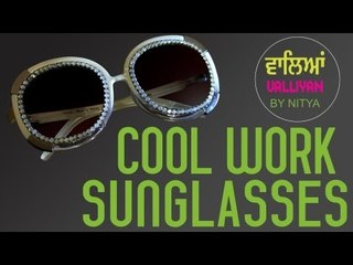 Make Your Sunglasses Look Cool || Work Look || Nitya Arora || DIY