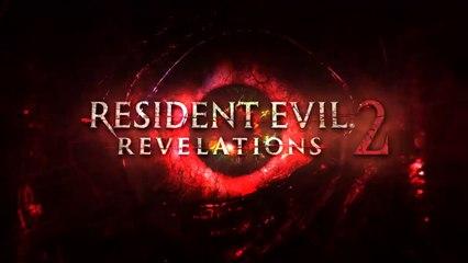 Resident Evil Revelations 2- First Trailer