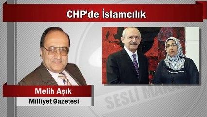 Melih Aşık : CHP'de İslamcılık