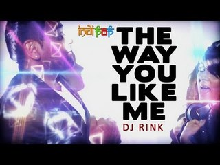 The Way You Like Me by DJ Rink