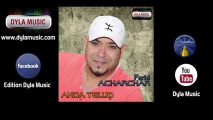 Farid Acharchar - Anda tellid [Anda tellid] - Dyla Music 2014 ©