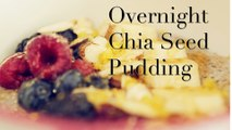 How To Make Overnight Chia Seed Pudding
