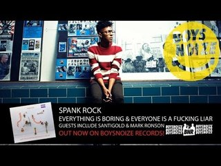 SPANK ROCK - EVERYTHING IS BORING & EVERYONE IS A F---ING LIAR (ALBUM PREVIEW)