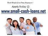Small Cash Loans- Fix up Your Small Financial Wants