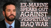"""Ex-Marine Speaks Out Against """"Perpetual"""" Iraq War"""
