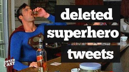Deleted Superhero Tweets | DweebCast | OraTV