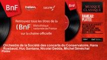 Orchestre de la Société des concerts du Conservatoire, Hans Rosbaud, Huc Santana, Nicola - Platée