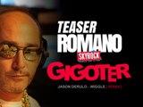 """Le teaser du clip de Romano """"Gigoter"""""""