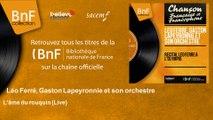 Léo Ferré, Gaston Lapeyronnie et son orchestre - L'âme du rouquin - Live