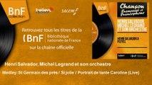 Henri Salvador, Michel Legrand et son orchestre - Medley: St Germain des près / Si jolie / Portrait