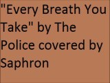 """Every Breath You Take"" by The Police covered by Saphron"