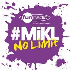 L'intégrale du 4 septembre 2014 - #Mikl No Limit Fun Radio