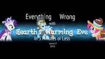 (Parody) Everything Wrong With Hearth's Warming Eve in 3 Minutes or Less
