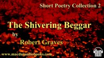 The Shivering Beggar by Robert Graves Free Audio Book Short Poetry Collection 2