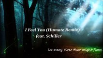 I Feel You (Humate Remix) - Feat. Schiller [HQ Audio] - ]\/[/,\'"