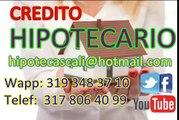 Hipotecas Cali Credito Hipotecario, Prestamos en Hipoteca