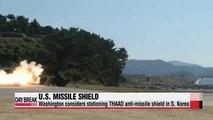 U.S. carefully considers stationing THAAD in S. Korea
