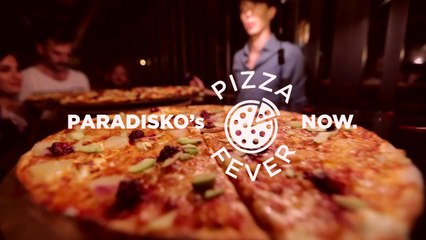 Paradisko's Pizza Fever NOW.