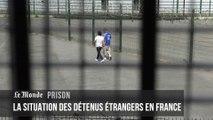 """Prison : """"Les conditions de détenus étrangers sont plus dégradées que celles des détenus français"""""""