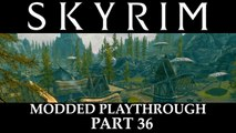 Skyrim Modded Playthrough - Part 36
