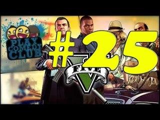 GTA 5 : Rien ne va plus ! Let's play #25