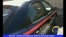 BISCEGLIE | Rapinano supermercato, arrestati due giovani tranesi