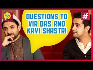 Quirky Questions to Comedians Vir Das and Kavi Shastri from Amit Sahni Ki List