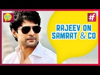 Exclusive Interview of Rajeev Khandelwal About Samrat and Co Movie with Hi5 with Hansika