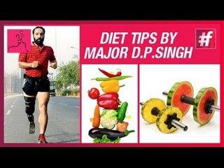 Diet tips by Major D.P.Singh