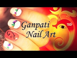 Ganpati Nail Art | Especially for 'Ganesh Chaturthi' Festive Season!