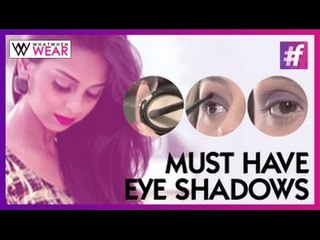 3 Must Have Eye Shadows | Eye Shadow Makeup Tutorial | What When Wear TV