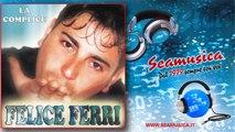 Felice Ferri - La vita senza te