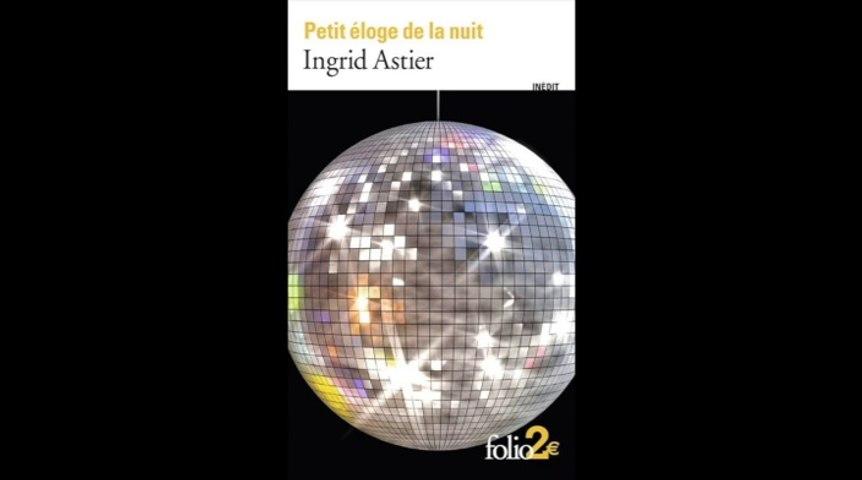 """Ingrid Astier - """"Petite Eloge de la Nuit"""""""