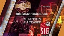 Réaction d'Ali Traoré - J02 - Orléans reçoit Strasbourg