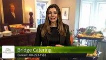 Bridge Catering Atlanta         Great         Five Star Review by Pamela R.