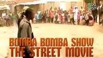 Bomba Bomba Show - Bomba Bomba Show - The Street Movie