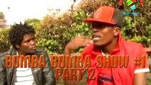Bomba Bomba Show - Bomba Bomba Show 1 - Part 2 - (ITW)