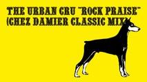The Urban Cru - Rock Praise (Chez Damier Classic Mix)