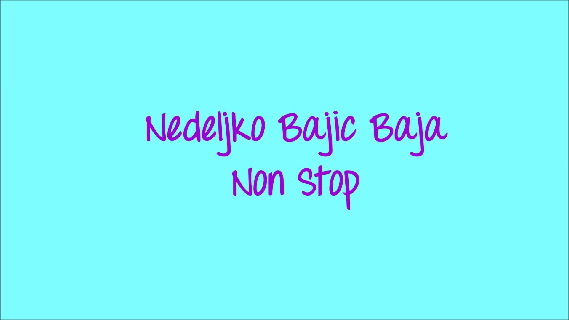 Nedeljko Bajic Baja- Non Stop