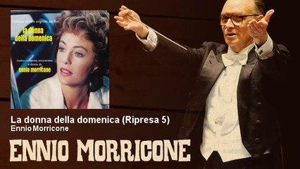 Ennio Morricone - La donna della domenica - Ripresa 5