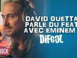 David Guetta parle d'Eminem dans la Radio Libre De Difool !