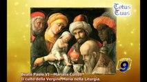 TOTUS TUUS | Beato Paolo VI, Marialis Cultus. Il culto della Vergine Maria nella Liturgia