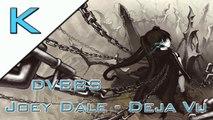 DVBBS Joey Dale - Deja Vu