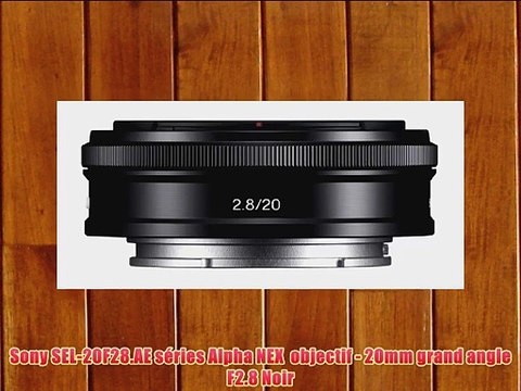 Sony SEL-20F28 AE s?ries Alpha NEX objectif - 20mm grand angle F2 8 Noir