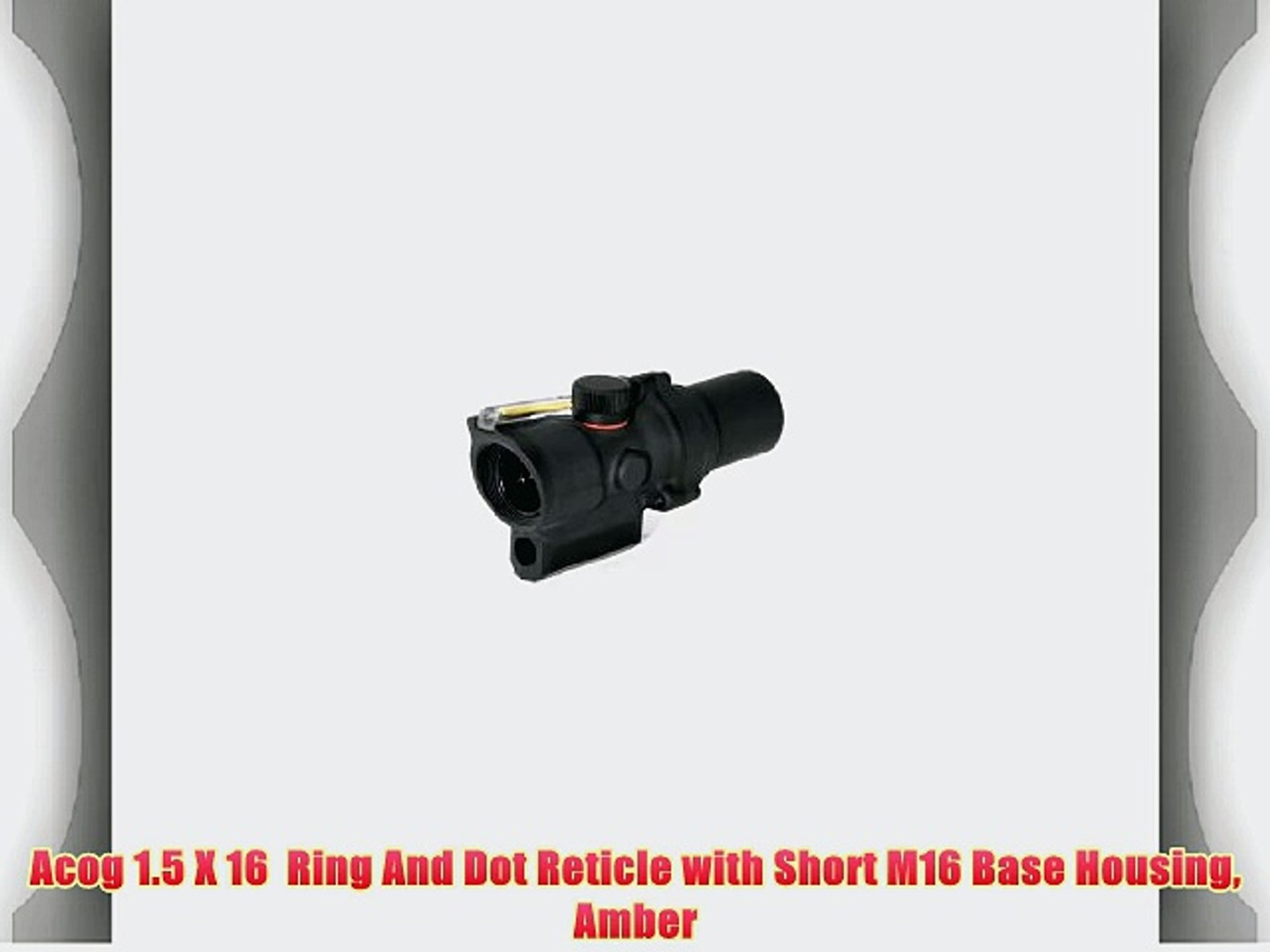 Acog 1 5 X 16? Ring And Dot Reticle with Short M16 Base Housing Amber