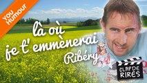 CLAP DE RIRES - Ribéry, là où je t'emmènerai
