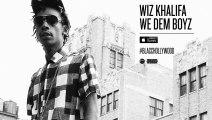 Wiz Khalifa ~ We Dem Boyz