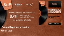 Francis Bay et son orchestre - Not Too Loud