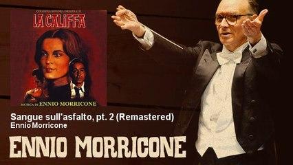 Ennio Morricone - Sangue sull'asfalto, pt. 2 - Remastered