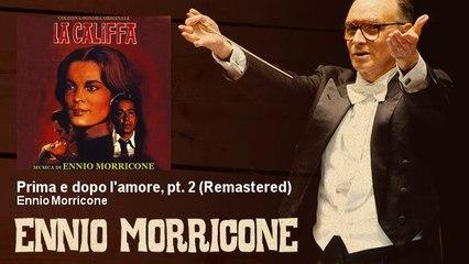 Ennio Morricone - Prima e dopo l'amore, pt. 2 - Remastered